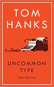 Uncommon Type - Hanks